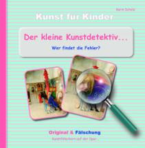 Karin Scholz, Kunstfälscher, Original und & Fälschung, Echt Gefälscht, Finde die Fehler, Kinderbuch Kunst für Kinder